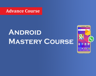 Advance Android Mastery Course