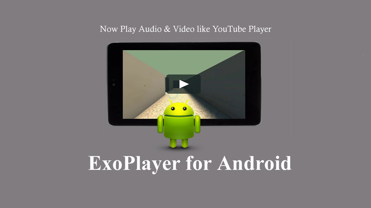 Android Exoplayer Tutorial: Android Exoplayer Streaming