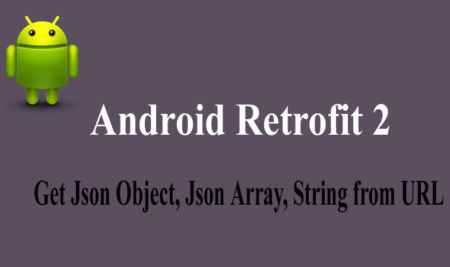 Retrofit Android Example – GET, POST Request – Android Tutorial