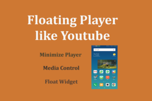 floating player like youtube in android