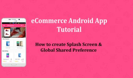 Shared Preference in Android eCommerce App Tutorial – Day 1