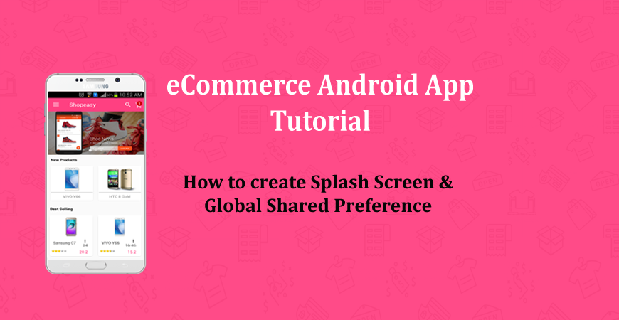 Shared Preference in Android eCommerce App Tutorial - Day 1